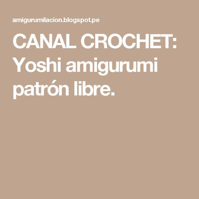 CANAL CROCHET: Yoshi amigurumi patrón libre.