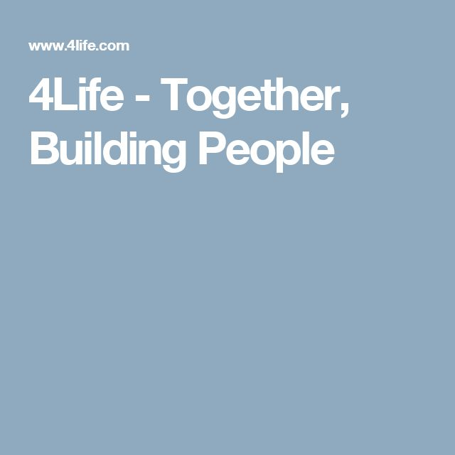4Life - Together, Building People.     Productos para la salud y el bienestar familiar