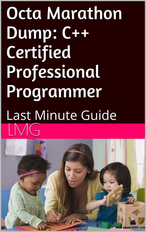 Octa Marathon Dump: C++ Certified Professional Programmer: Last Minute Guide - Free eBooks Download