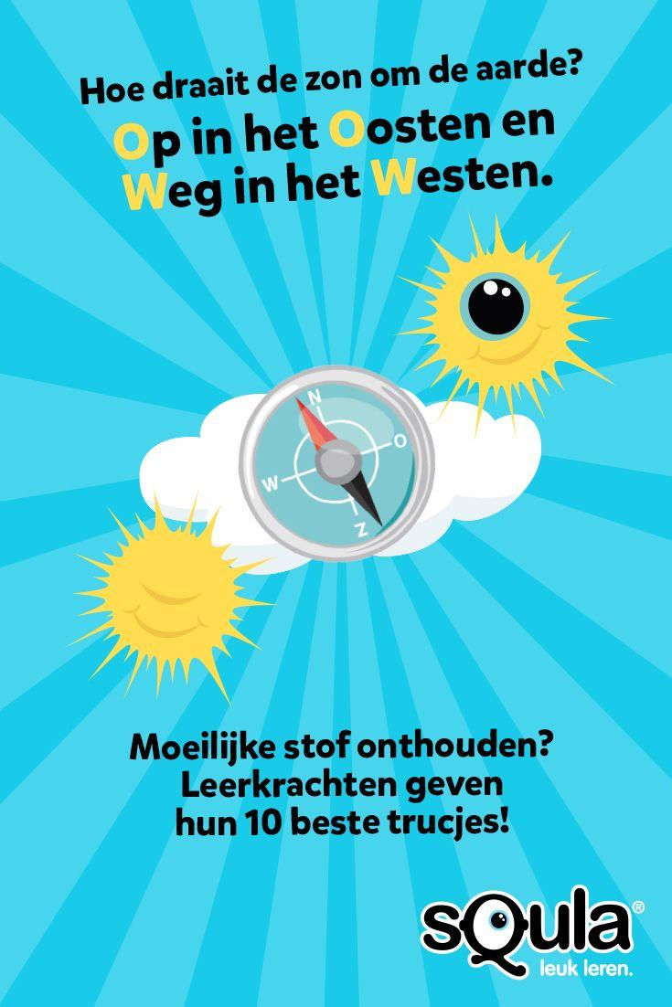 Hoe draait de zon om de aarde? Op in het Oosten en Weg in het Westen. Deze en andere ezelsbruggetjes van leerkrachten op ons blog.
