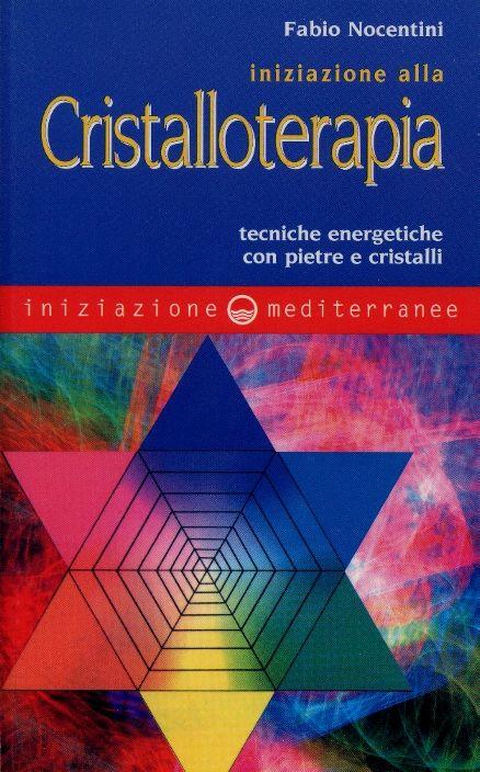 """""""Iniziazione alla cristalloterapia. Tecniche energetiche con pietre e cristalli"""", Roma, Edizioni Mediterranee, 2002. http://www.fabionocentini.it"""