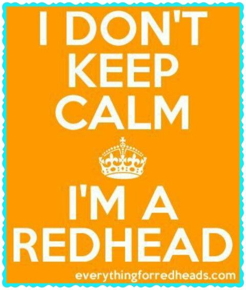 Remeber redheads have more fun