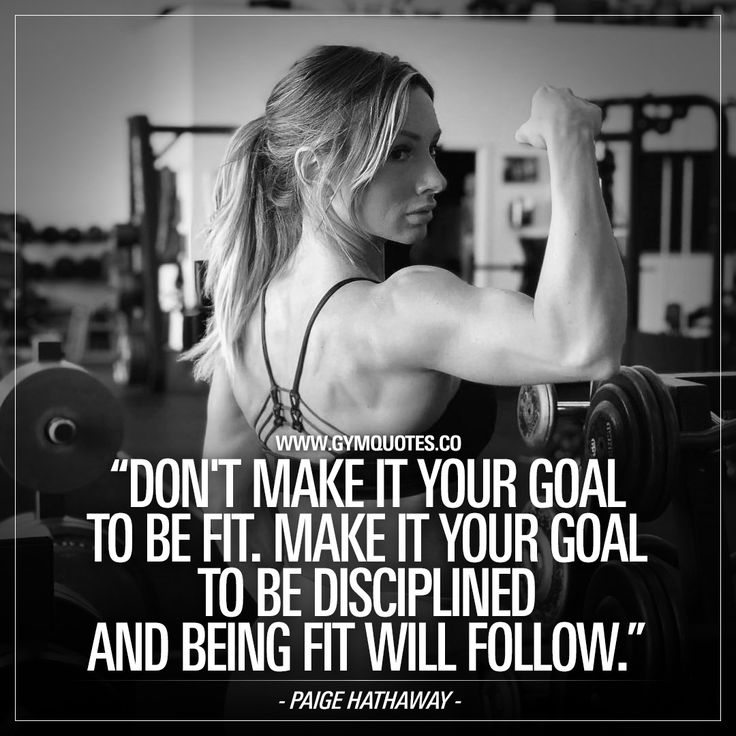 Don't make it your goal to be fit. Make it your goal to be disciplined and being fit will follow.