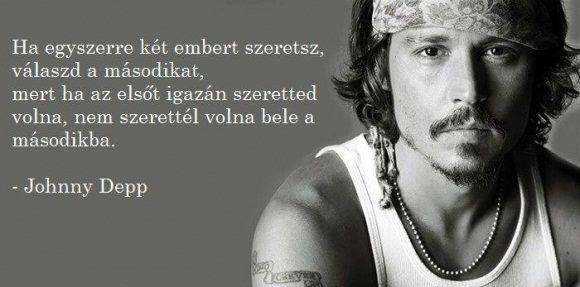 Johnny Depp idézete arról, mi a teendő, ha egyszerre két embert szeretsz. A kép forrása: IdézetGyár.hu # Facebook