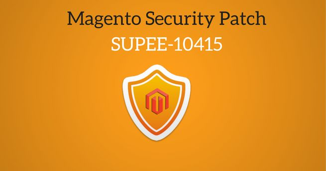 Magento Security Patch SUPEE - 10415 - Security Enhancement against Various Vulnerabilities   #magento  #security #supee10415