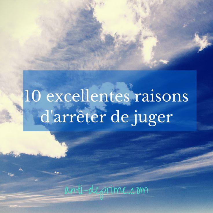 10 excellentes raisons d'arrêter de juger # anti-deprime.com
