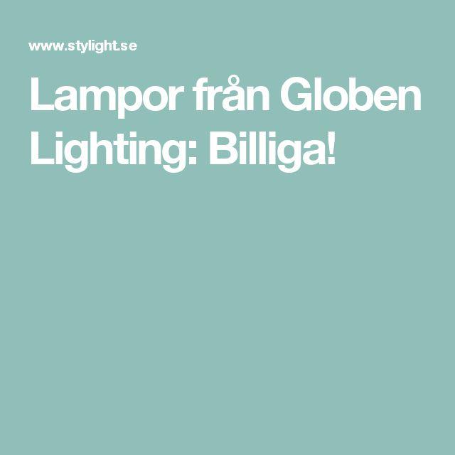 Lampor från Globen Lighting: Billiga!