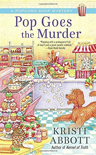 Pop Goes the Murder (A Popcorn Shop Mystery) by Kristi Ab... https://www.amazon.com/dp/0425280926/ref=cm_sw_r_pi_dp_x_ttsDybRP6TQ4E
