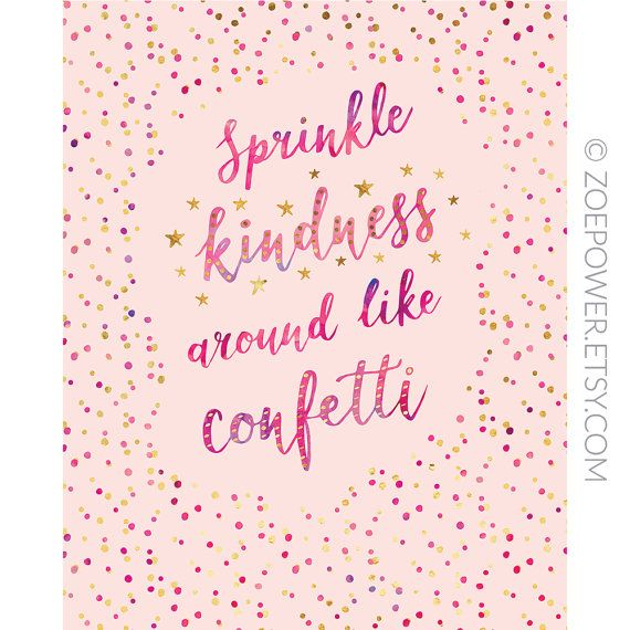 Sprinkle Kindness Around Like Confetti Positive Quote