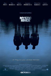 MYSTIC RIVER.  Director: Clint Eastwood.  Year: 2003.  Cast: Sean Penn, Tim Robbins, Kevin Bacon, Emmy Rossum