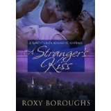 A Stranger's Kiss (Passionate Strangers/Bandit Creek) (Kindle Edition)By Roxy Boroughs