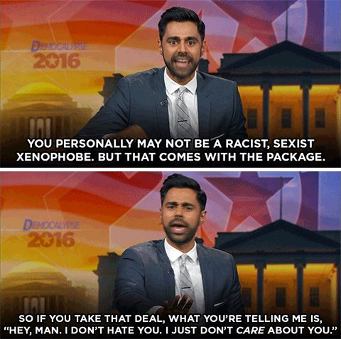 Hasan Minhaj on people who support Donald Trump despite his bigotry.