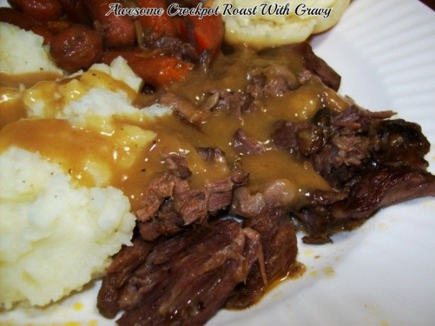 Awesome Crockpot Roast With Gravy Recipe – Food.com   – Recipes