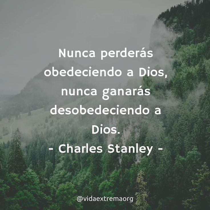 Nunca perderás obedeciendo a Dios nunca ganarás desobedeciendo a Dios. - Charles Stanley. #VidaVictoriosa #FrasesDeEdificacion #Cristianos #VidaExtremaOrg