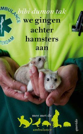 We gingen achter hamsters aan (2014) een prachtige beschrijving van de avonturen die Bibi Dumon Tak beleefde als vrijwilligster bij de Dierenambulance. Een boek dat het verdiend om aangeprezen te worden door een leerkracht. Net als het vervolg: We gingen op krokodillenjacht (2015).