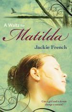 A Waltz for Matilda : The Matilda Saga : Book 1 - Jackie French