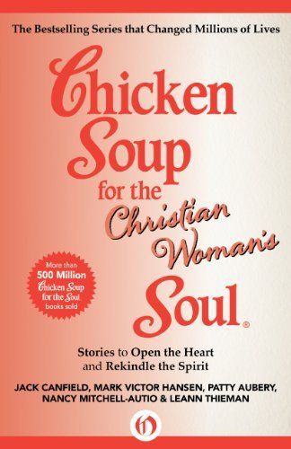 Chicken Soup for the Christian Woman's Soul: Stories to ...
