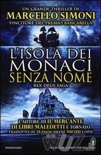 L' isola dei monaci senza nome. Rex Deus Saga di Marcello Simoni - Newton Compton - in uscita il 4 luglio 2013 - http://wuz.it/libro/isola-dei-monaci/Simoni-Marcello/9788854153400.html