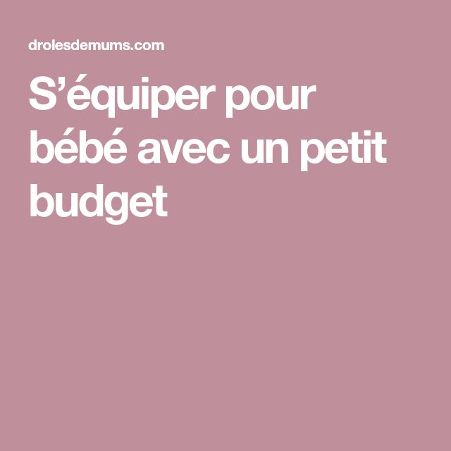 S'équiper pour bébé avec un petit budget