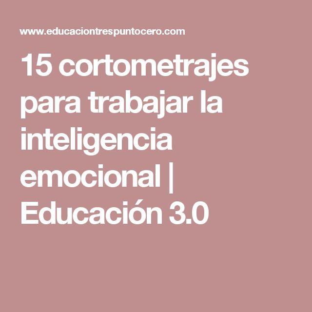 15 cortometrajes para trabajar la inteligencia emocional | Educación 3.0
