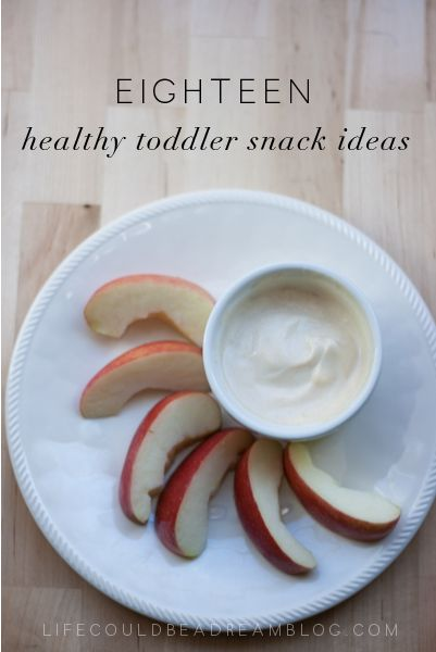 18 Healthy Toddler Snack Ideas | life could be a dream