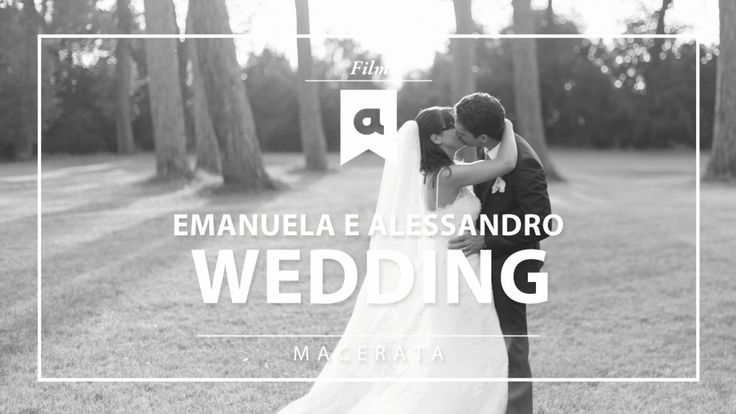 Emanuela + Alessandro | Wedding trailer - Macerata - Italy