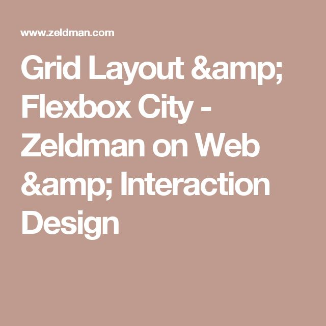 Grid Layout & Flexbox City - Zeldman on Web & Interaction Design