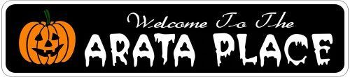ARATA PLACE Lastname Halloween Sign - Welcome to Scary Decor, Autumn, Aluminum - 4 x 18 Inches by The Lizton Sign Shop. $12.99. Predrillied for Hanging. Aluminum Brand New Sign. 4 x 18 Inches. Great Gift Idea. Rounded Corners. ARATA PLACE Lastname Halloween Sign - Welcome to Scary Decor, Autumn, Aluminum 4 x 18 Inches - Aluminum personalized brand new sign for your Autumn and Halloween Decor. Made of aluminum and high quality lettering and graphics. Made to last for years ...