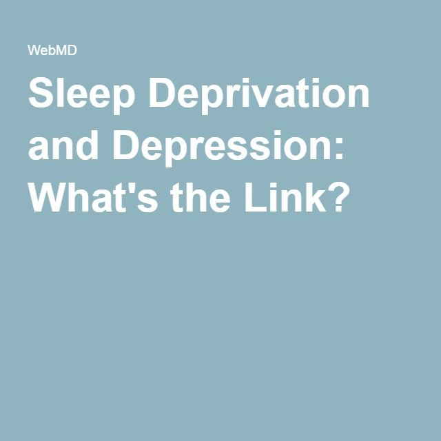 Sleep Deprivation and Depression: What's the Link?
