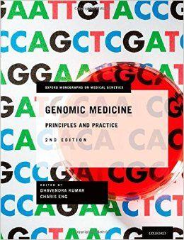 """Genomic medicine : principles and practice : 2nd ed."" / edited by Dhavendra Kumar, Charis Eng. Oxford : Oxford University Press, cop. 2015. Matèries : Genòmica; Genètica mèdica; Farmacogenètica. #nabibbell"