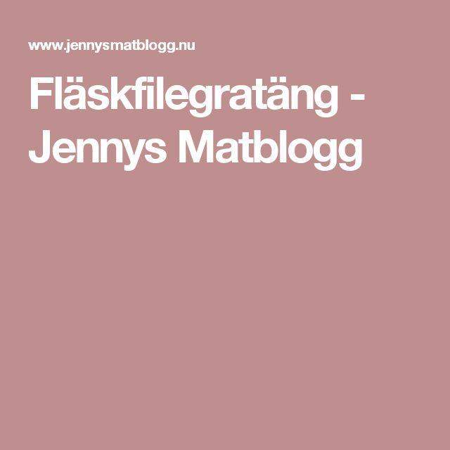 Fläskfilegratäng - Jennys Matblogg