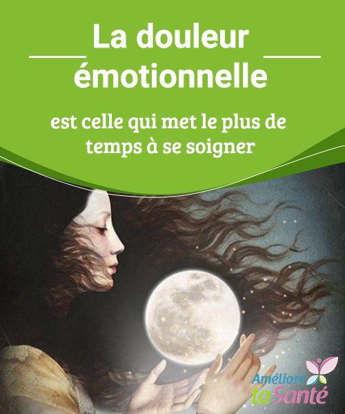 La douleur #émotionnelle est celle qui met le plus de temps à se soigner Dans cet article, nous allons vous expliquer comment #apprendre à gérer la douleur #émotionnelle au quotidien, avec de nouveau rêves et de nouveaux espoirs.