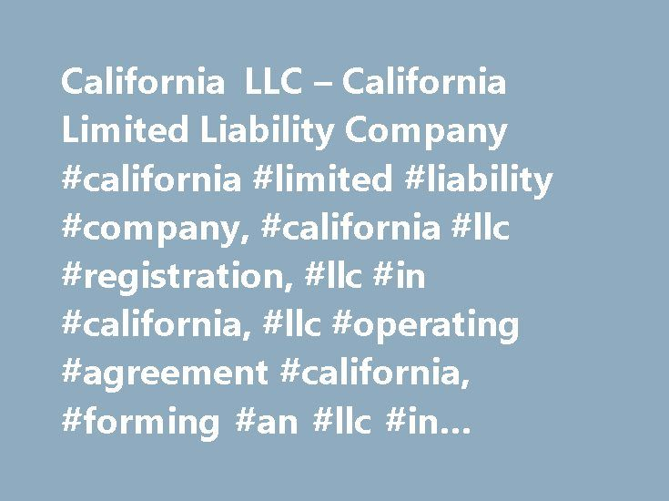 California LLC – California Limited Liability Company #california #limited #liability #company, #california #llc #registration, #llc #in #california, #llc #operating #agreement #california, #forming #an #llc #in #california http://uganda.remmont.com/california-llc-california-limited-liability-company-california-limited-liability-company-california-llc-registration-llc-in-california-llc-operating-agreement-california-f/  # California LLC How to form an LLC in California: You form California…