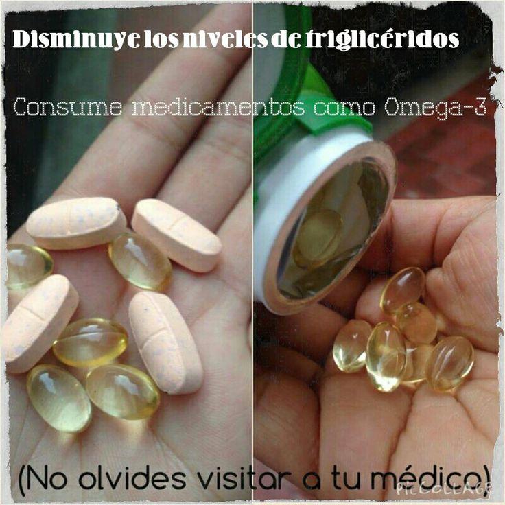 Disminuye los niveles de triglicéridos: Consume medicamentos especiales como las pastillas de Omega-3.