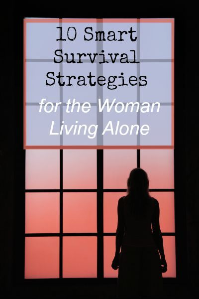 10 Smart Survival Strategies for the Woman Living Alone | Backdoor Survival