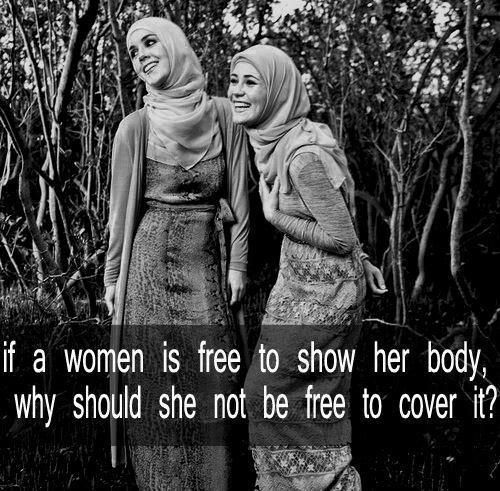 This is such a true quote. Why should women be judged just because they want to cover up their bodies and stay true to their religion?