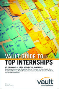 Vault Guide to Top Internships, 2017 Edition