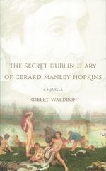 The Secret Dublin Diary of Gerard Manley Hopkins by Robert Waldron, an O'Brien Press book