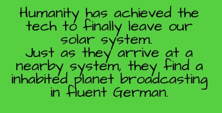 The German government secretly sent men out of the solar system but wanted the tech for themselves. German astronauts colonized the planet but now its dying and they need to get off before them and all their research is destroyed.