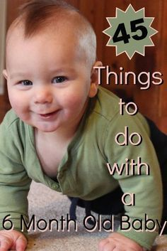 45 Things to do with a 6 Month Old Baby // LoveLiveGrow