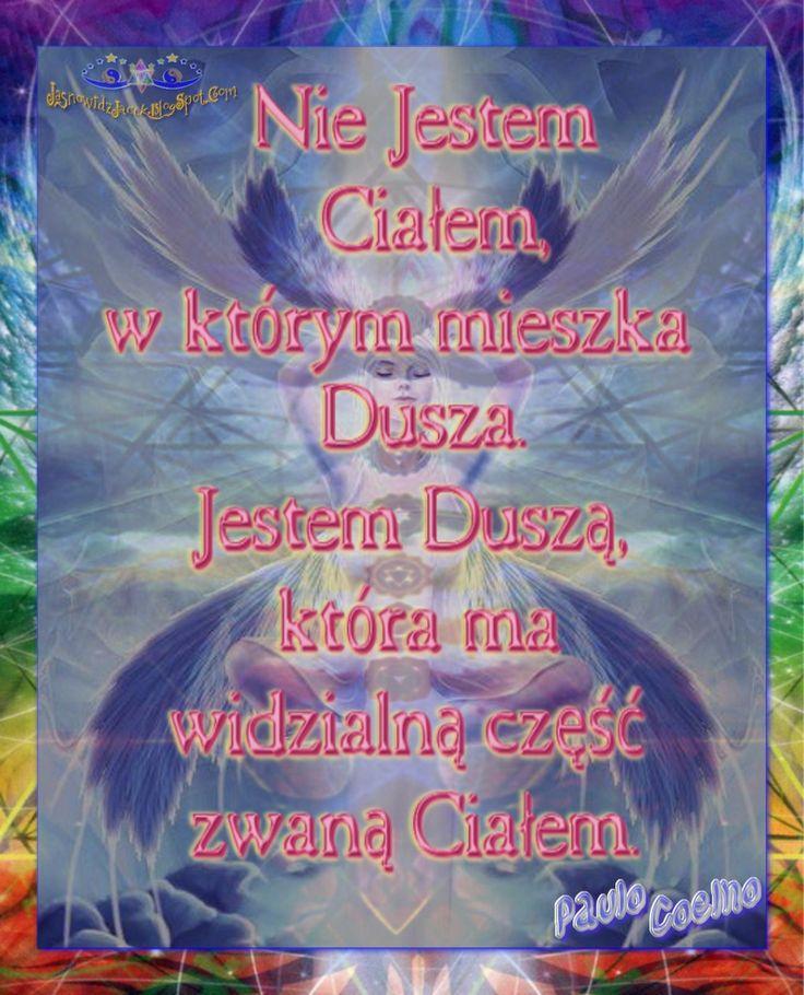 Nie Jestem Ciałem, Jestem Dusza - Paulo Coelho www.JasnowidzJacek.blogspot.com  #PauloCoelho