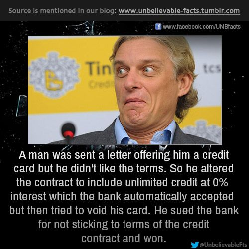 a man was sent a letter offering him a credit card but he didn't like the terms. So he altered the contract to include unlimited cred...