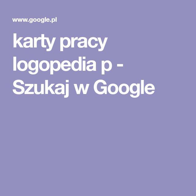 karty pracy logopedia p - Szukaj w Google