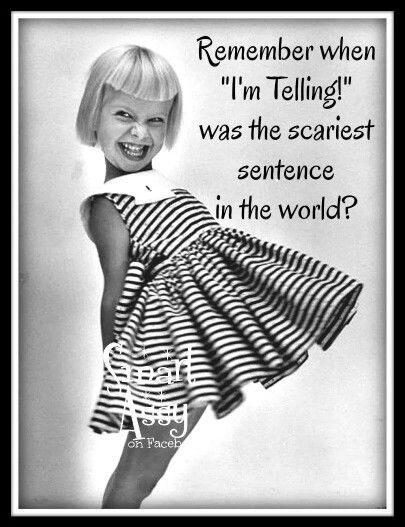 I'm telling!