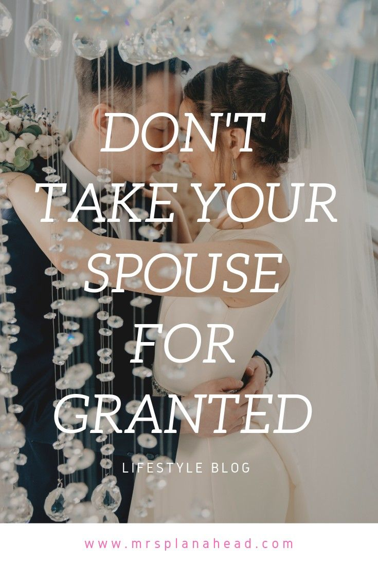 Dont Take Your Spouse For Granted   Couple advice