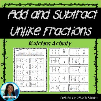 Add and Subtract Fractions In this activity students will need to correctly match 10 unlike fractions, using addition and subtraction, to the correct solution. This resource is grouped with additional activities in the  Add and Subtract Unlike Fractions Activity Pack***Earn TPT credits for future purchases by leaving feedback******Follow me to be the first to know about special deals and when I've posted new products!!***