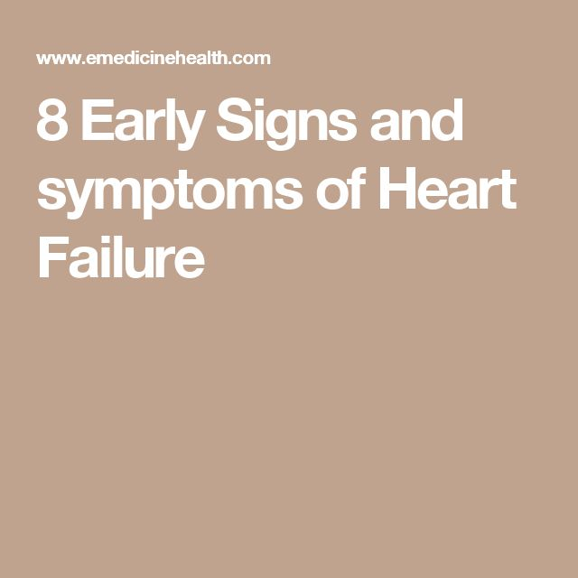 8 Early Signs and symptoms of Heart Failure