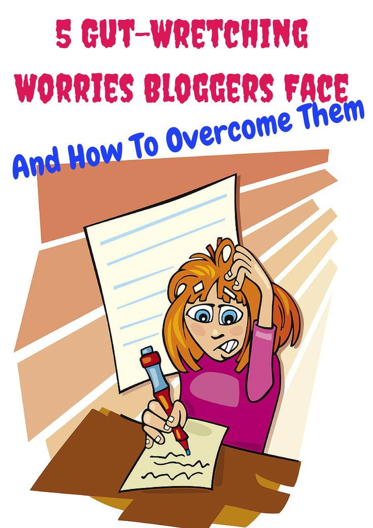 5 Worries Bloggers Face When They Are Starting Out