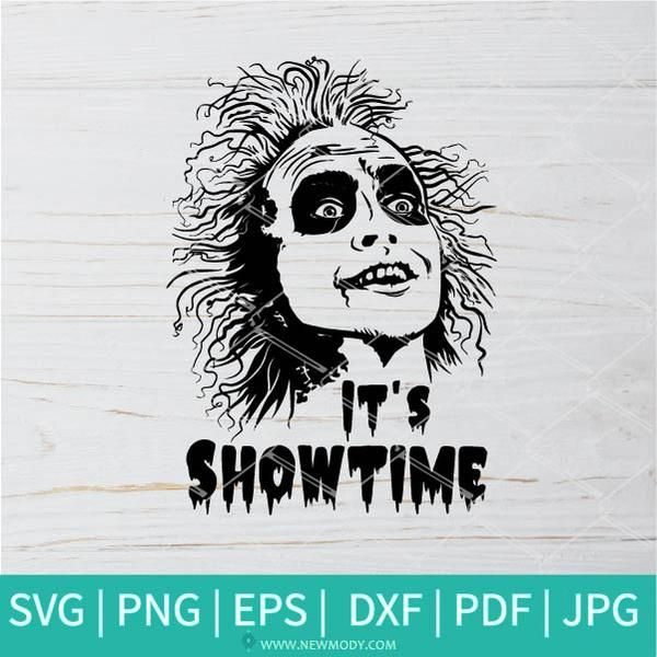 Beetlejuice It S Showtime Svg Beetlejuice Face Svg Beetlejuice Quotes Svg Halloween Svg In 2020 Beetlejuice Quotes Beetlejuice Beetlejuice Halloween