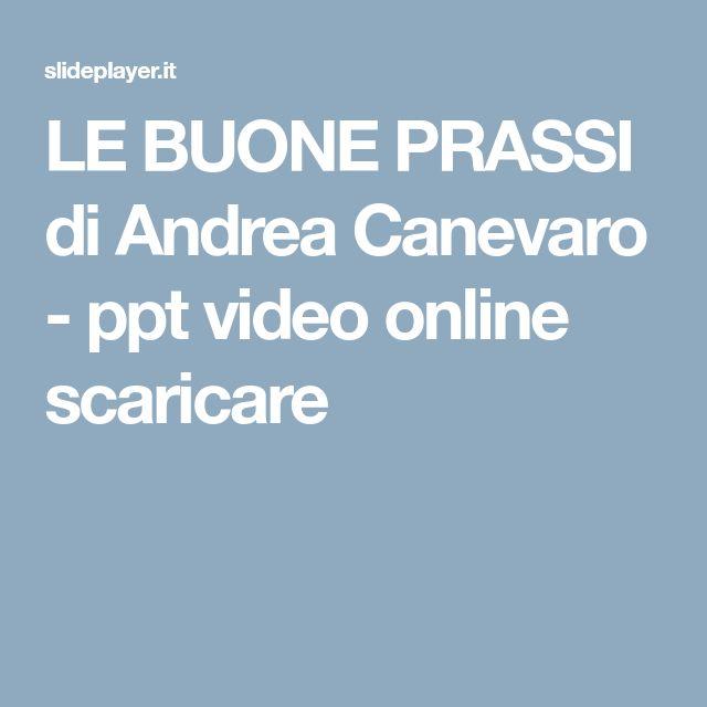 LE BUONE PRASSI di Andrea Canevaro - ppt video online scaricare
